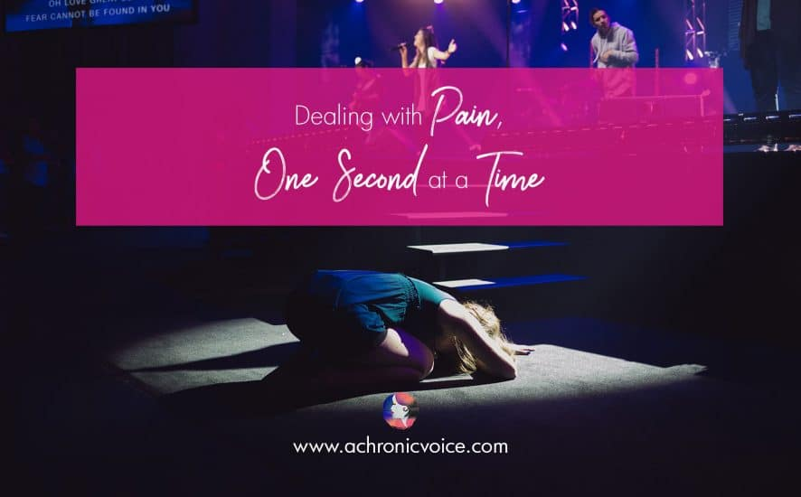 Dealing with Pain, One Second at a Time | A Chronic Voice