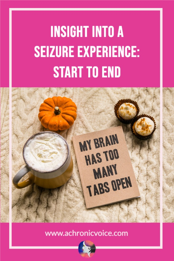 Insight Into a Seizure Experience: From Start to End