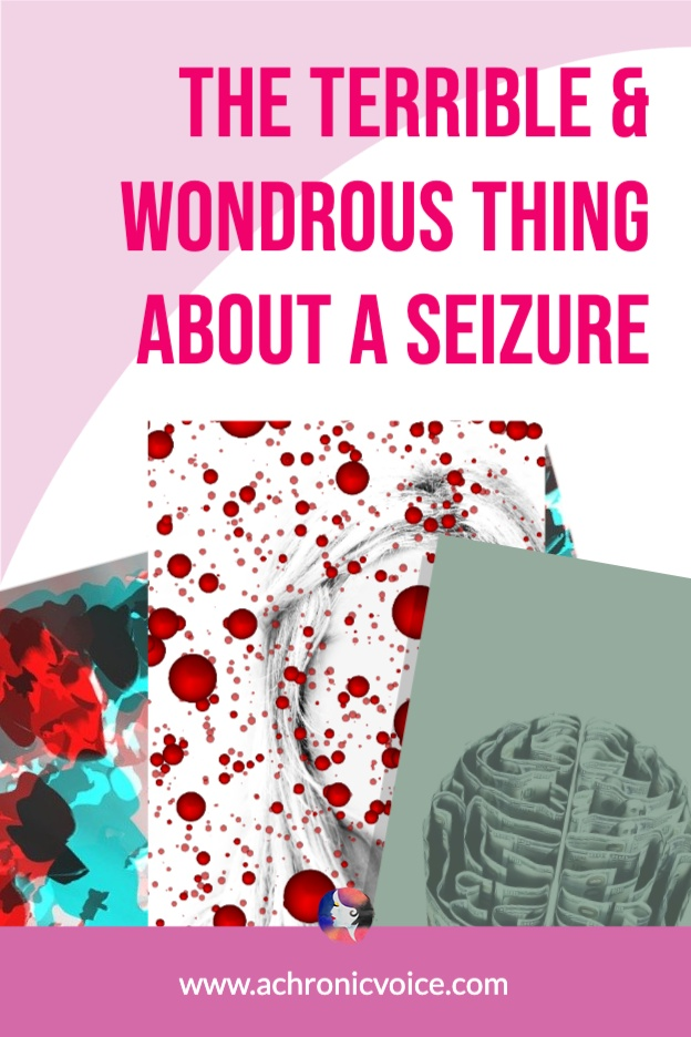 The Terrible & Wondrous Thing About a Seizure