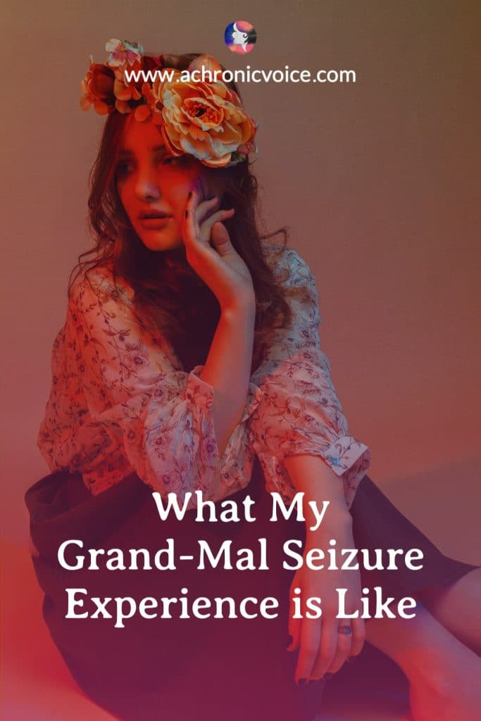 What My Grand-Mal Seizure Experience is Like
