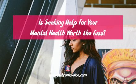 Is Seeking Help for Mental Health Worth the Fuss? | www.achronicvoice.com