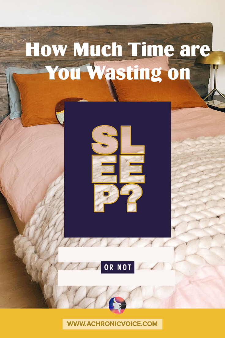 How Much Time are You Wasting on Sleep? (Or Not)