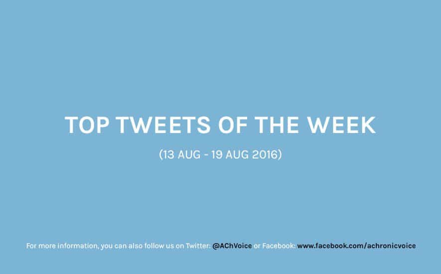 A Chronic Voice: Top Tweets of the Week (13 - 19 Aug 2016)