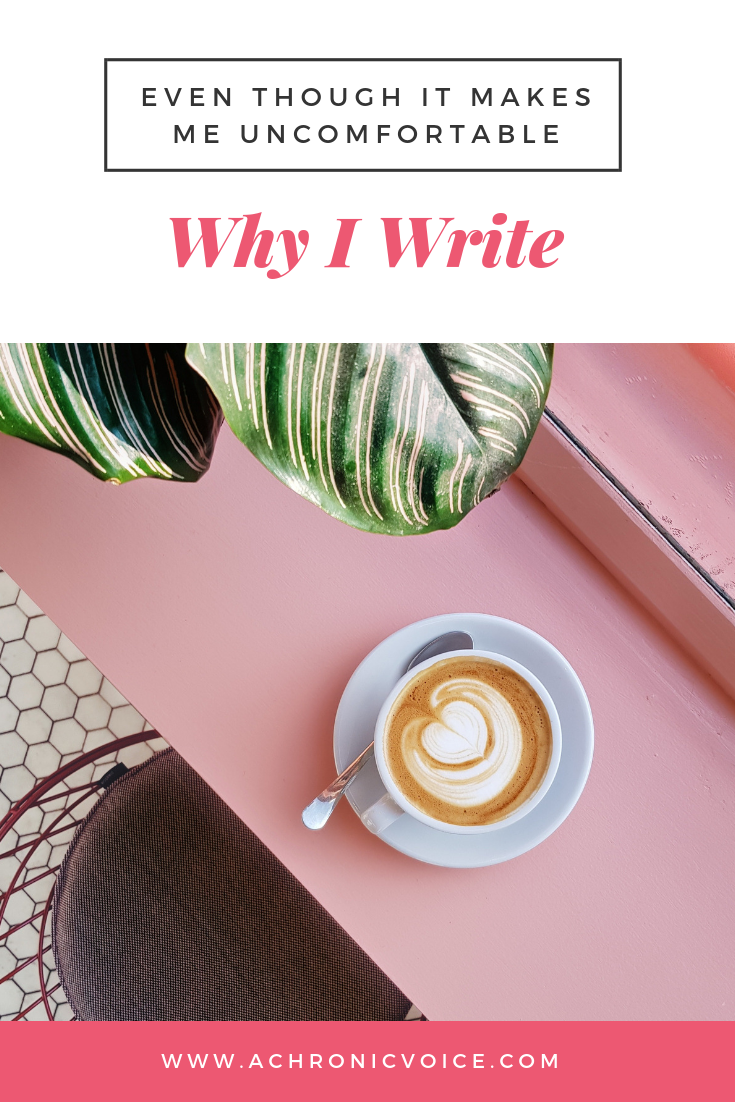 Why I Write, Even Though it Makes Me Uncomfortable Pinterest Image