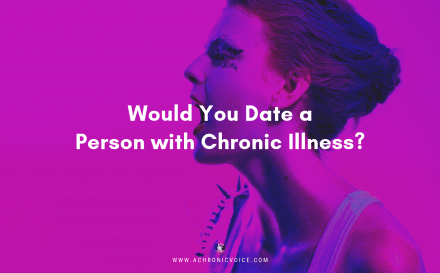 Would You Date a Person with Chronic Illness? | Featured Image Blog Post on A Chronic Voice
