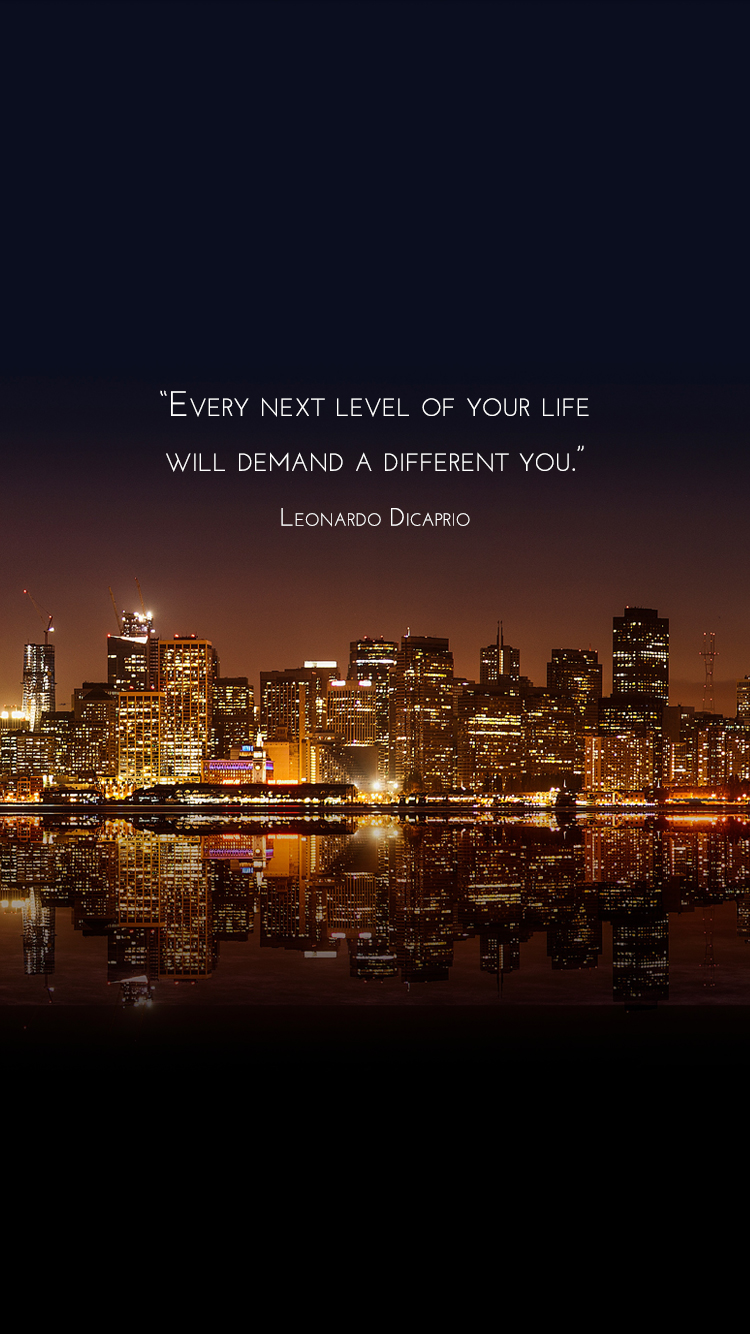 "Free Wallpapers on A Chronic Voice: ""Every next level of your life will demand a different you."" - Leonardo DiCaprio"