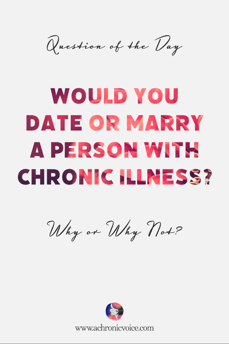 Would You Date or Marry a Person with Chronic Illness?
