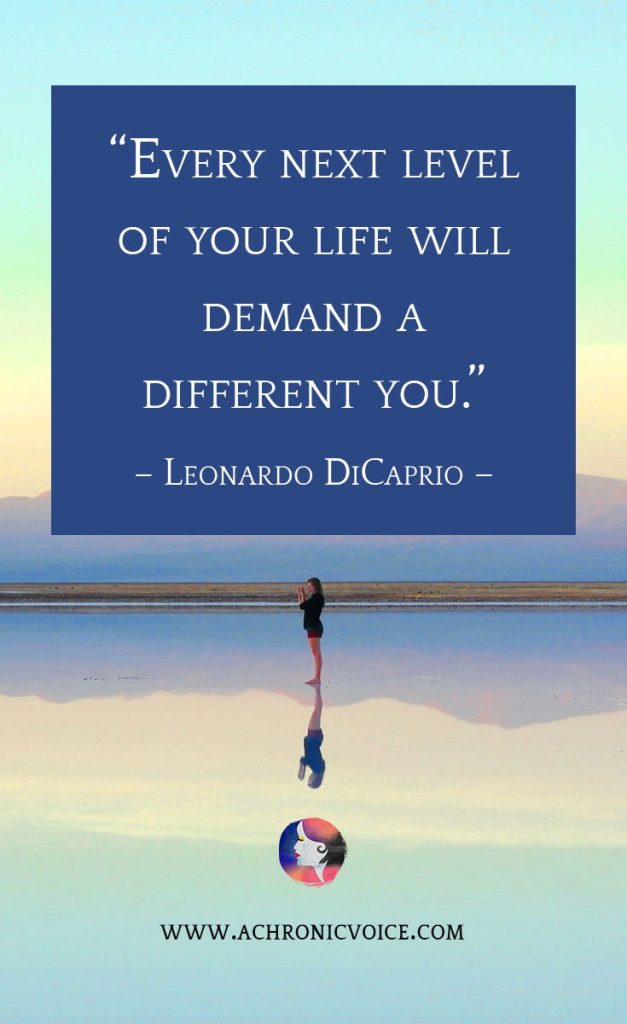 "Download Free Wallpapers on A Chronic Voice: ""Every next level of your life will demand a different you."" - Leonardo DiCaprio"