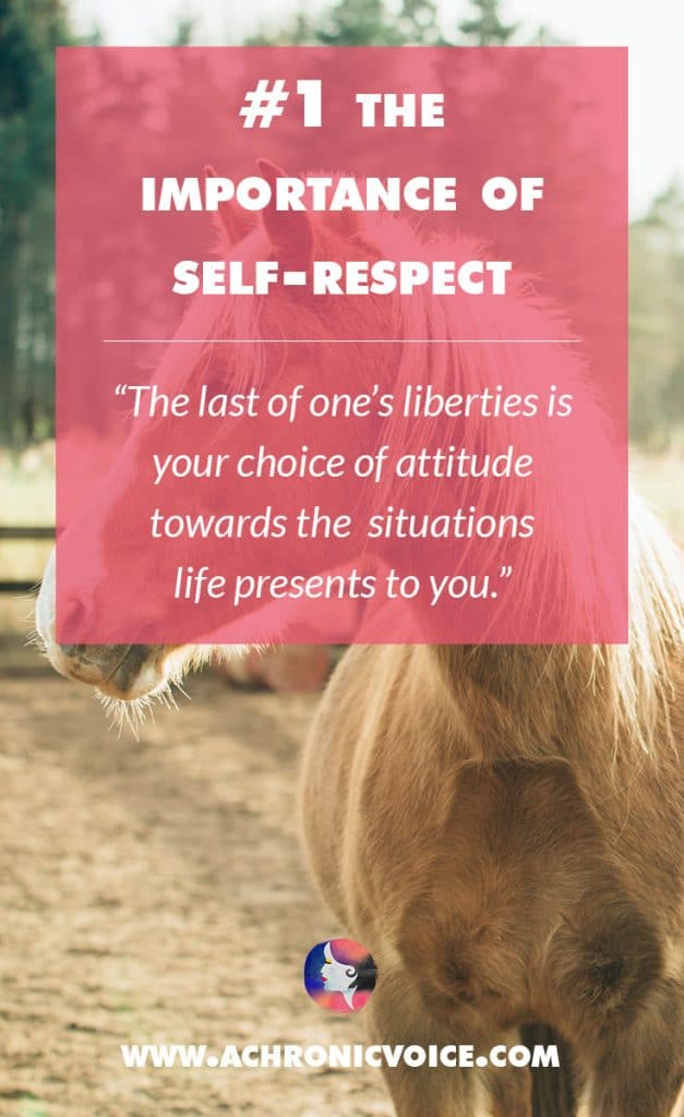 1. The Importance of Self-Respect: The last of one's liberties is your choice of attitude towards the situations life presents to you. | A Chronic Voice