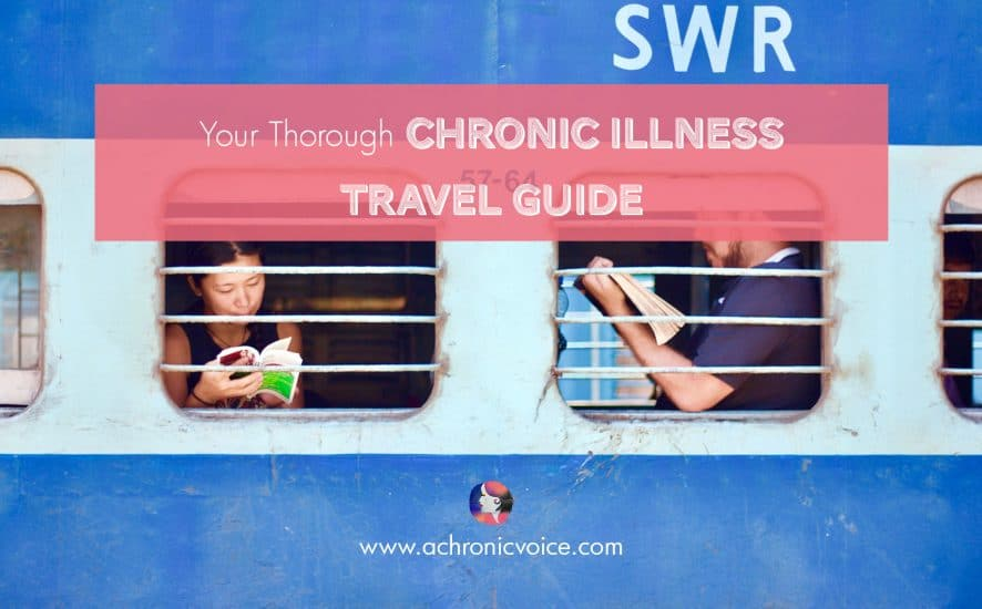 Your Thorough Chronic Illness Travel Guide | A Chronic Voice