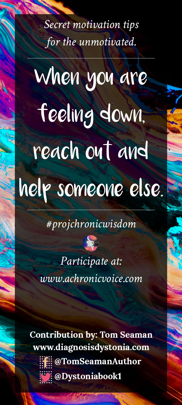 """When you are feeling down, reach out and help someone else."" - Tom Seaman 