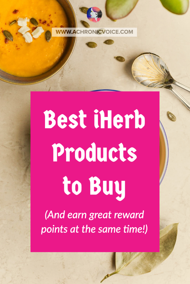 Best iHerb Products to Buy (And Earn Great Reward Points at the Same Time!) | A Chronic Voice