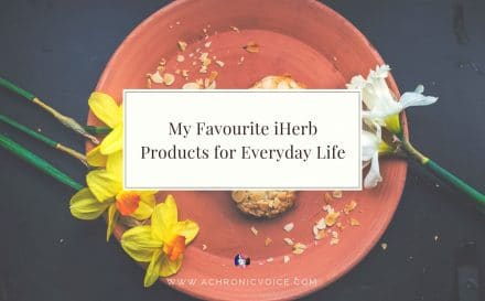 My Favourite iHerb Products for Everyday Life   www.achronicvoice.com