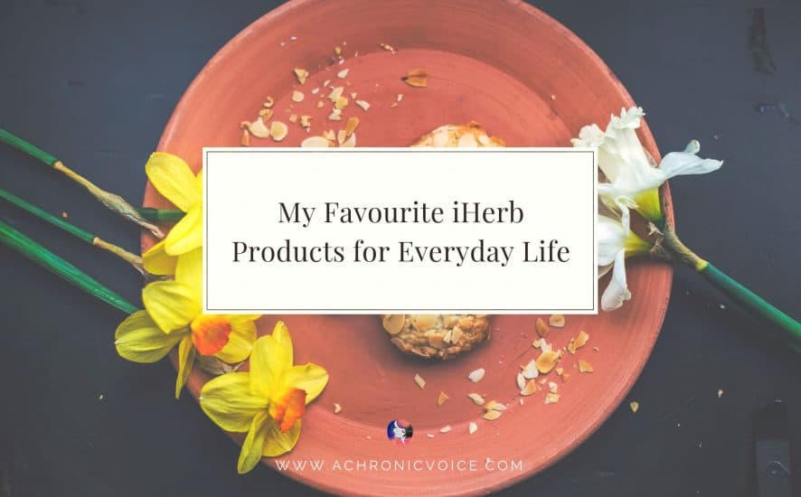 My Favourite iHerb Products for Everyday Life | www.achronicvoice.com