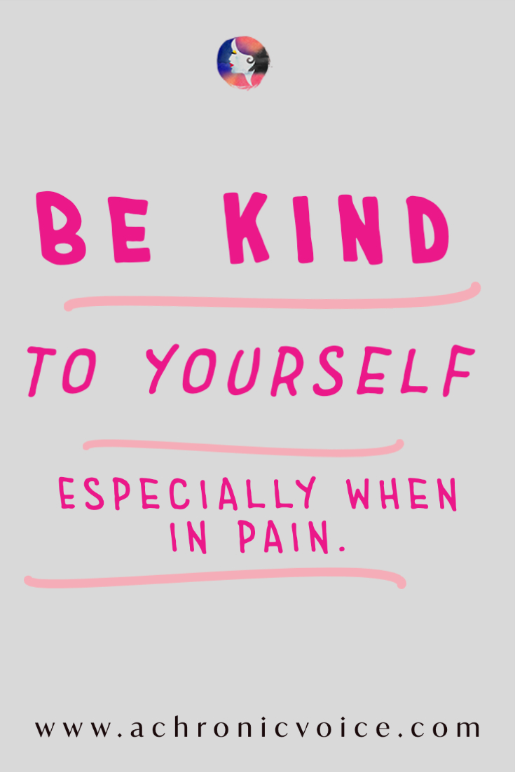 Be Kind to Yourself, Especially When in Pain