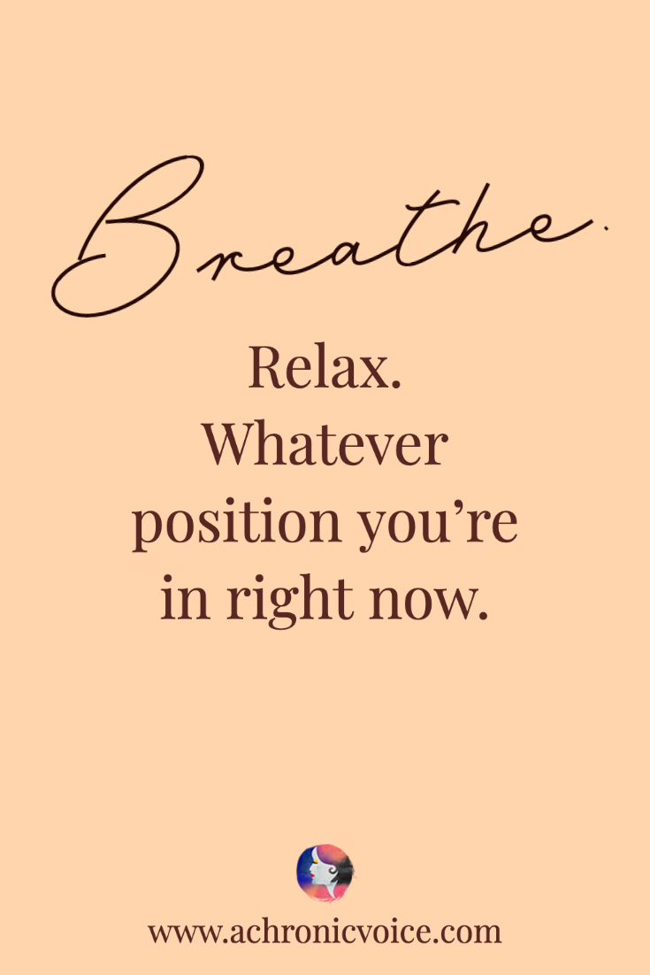 Breathe. Relax. Whatever Position You're in Right Now.