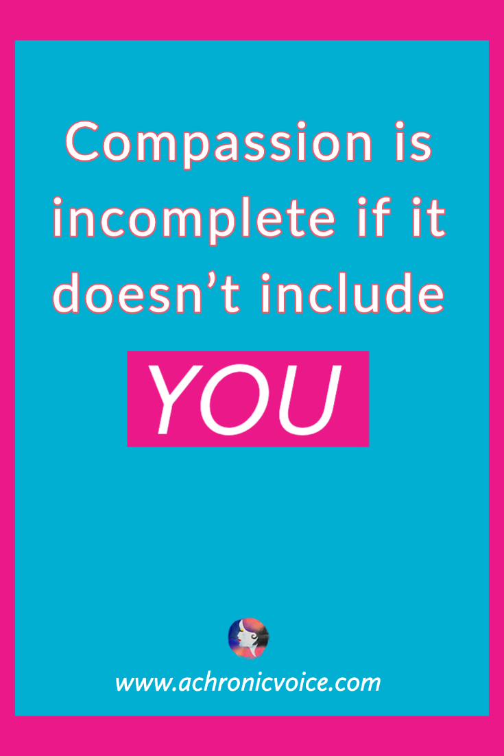 Compassion is Incomplete if It Doesn't Include You