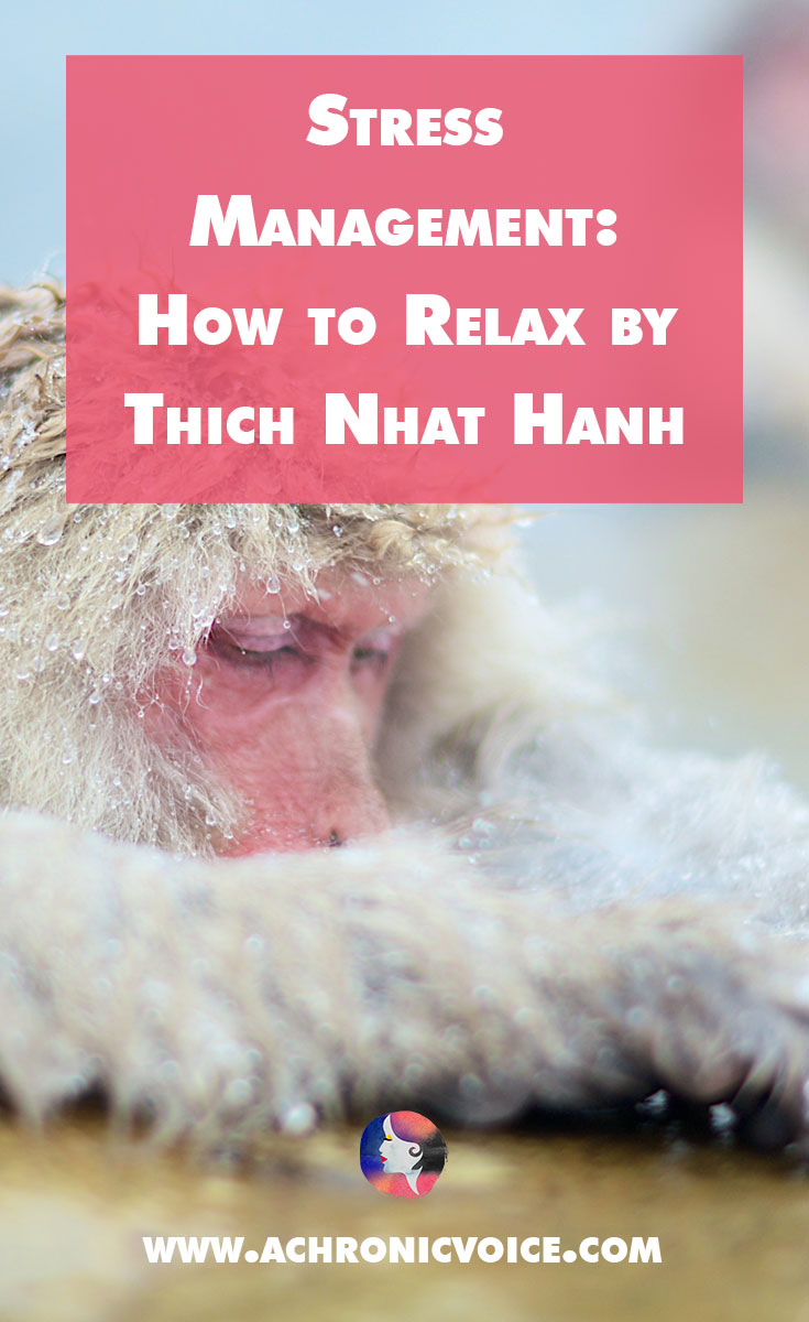 "Thich Nhat Hanh's writings on mindfulness are popular worldwide due to their simplicity. Let's see what we can learn from his book, ""How to Relax"". - Click to read or pin to save for later. - www.achronicvoice.com"