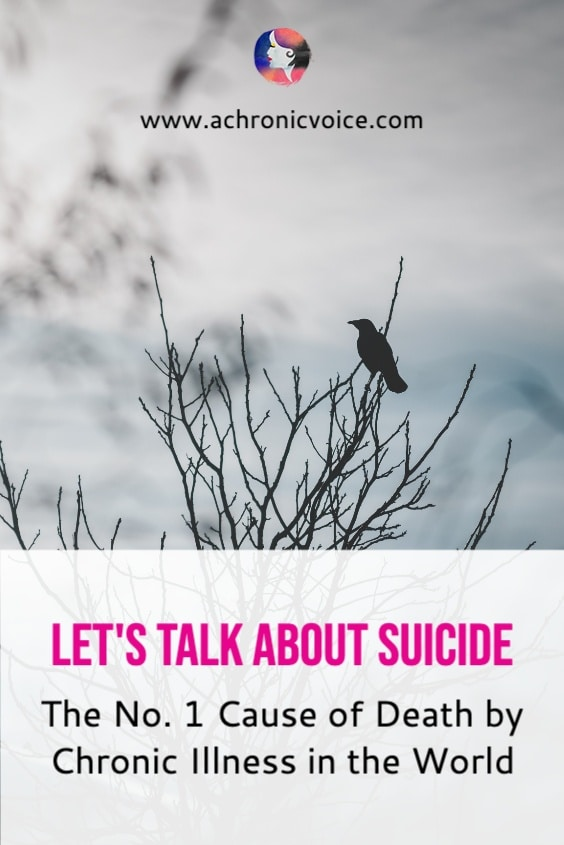 Let's Talk About Suicide - The No. 1 Cause of Death by Chronic Illness in the World