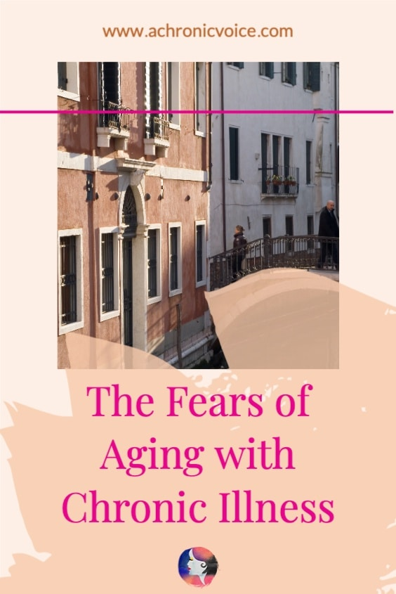 The Fears of Aging with Chronic Illness