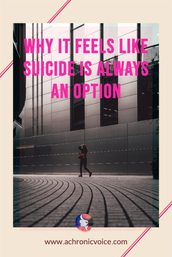 Why it Feels Like Suicide is Always an Option