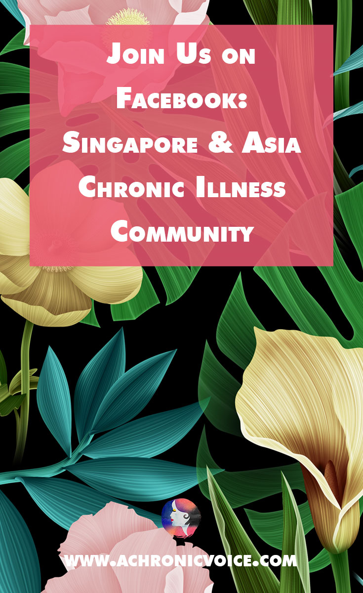 An online chronic illness support group for those who live in Singapore & Asia. Imagine the possibilities we can open up for better healthcare & awareness. - Click to read or pin to save for later. - achronicvoice.com