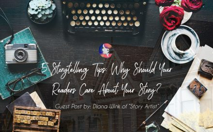 5 Storytelling Tips: Why Should Your Readers Care About Your Story? | www.achronicvoice.com