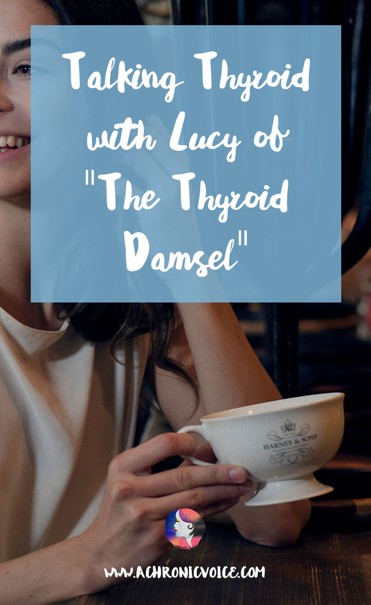"We have Lucy of ""The Thyroid Damsel"" with us here today! She shares about her struggles, dreams and treatments that work for her chronic illnesses. Click to read or pin to save for later. 