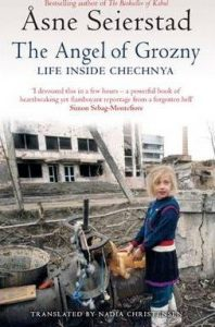 The Angel of Grozny: Inside Chechnya by Äsne Seirstad