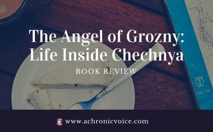 Book Review: The Angel of Grozny: Life Inside Chechnya by Äsne Seirstad. Click to read or pin to save for later. | www.achronicvoice.com