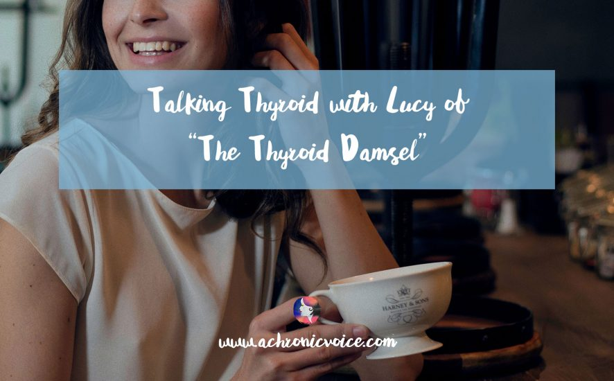 "Talking Thyroid with Lucy of ""The Thyroid Damsel"" 