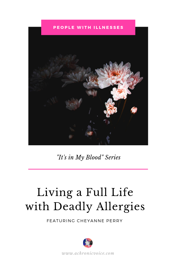 It's in My Blood: Cheyanne Perry – Living a Full Life with Deadly Allergies