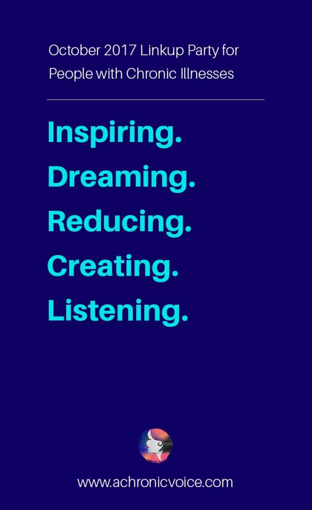 October prompts for spoonies: What or who will you be inspiring, dreaming, reducing, creating & listening for the month of October? Here's my list, join me! Click to read or pin to save for later. | www.achronicvoice.com