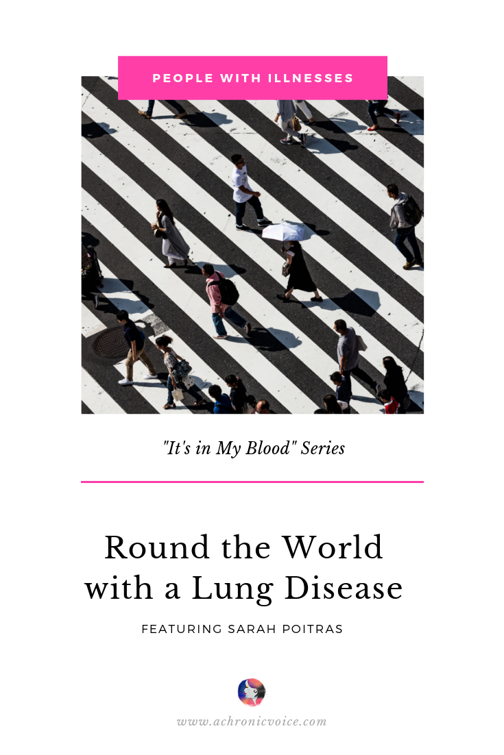 """It's in My Blood"": Sarah Poitras - Round the World with Lung Disease Pinterest Image"