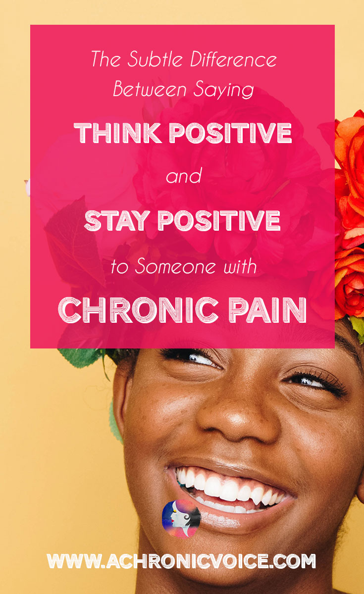 I don't know about you but for me, there is a subtle difference. 'Stay, don't go' versus 'You're being negative which isn't good. Think better thoughts'. Click to read or pin to save for later. | www.achronicvoice.com  | #chronicpain #chronicillness #spoonie #spoonieproblems #chroniclife #staypositive #thinkpositive #positivethinking #society #humanity #awareness #wordsmatter #positivethoughts