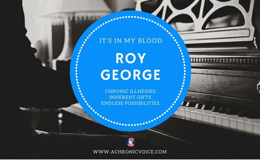 """It's in My Blood"": Roy George – A Dramatic Life with a Short Bowel 