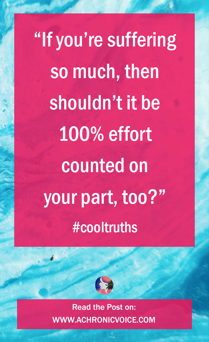 "4 Cool Truths My Partner Said (Unwittingly): ""If you're suffering so much, then shouldn't it be 100% effort counted on your part, too?"" Click to read or pin to save for later. 