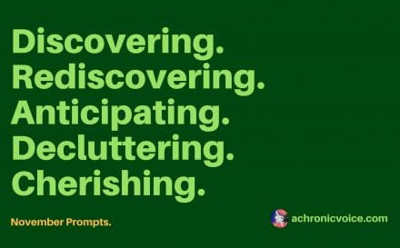December Prompts: Discovering, Rediscovering, Anticipating, Decluttering & Cherishing. | www.achronicvoice.com