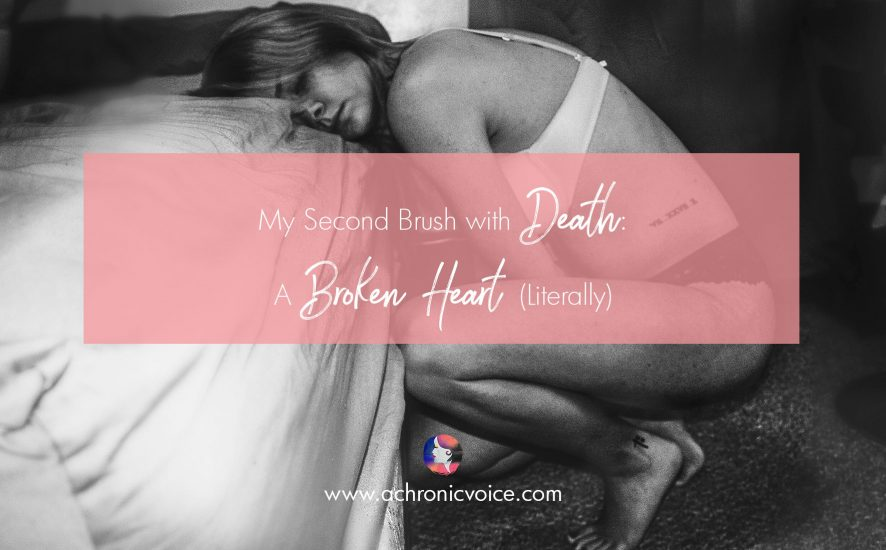 My Second Brush with Death: A Broken Heart (Literally) | www.achronicvoice.com