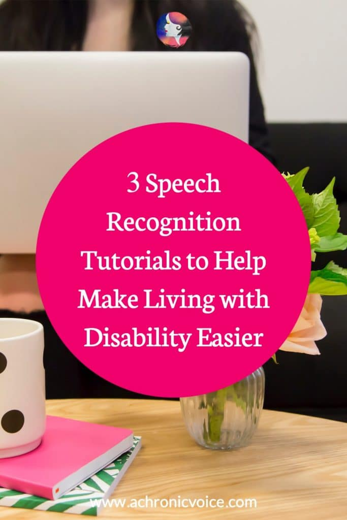 3 Speech Recognition Tutorials to Help Make Living with Disability Easier