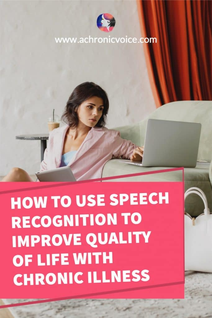How to Use Speech Recognition to Improve Quality of Life with Chronic Illness
