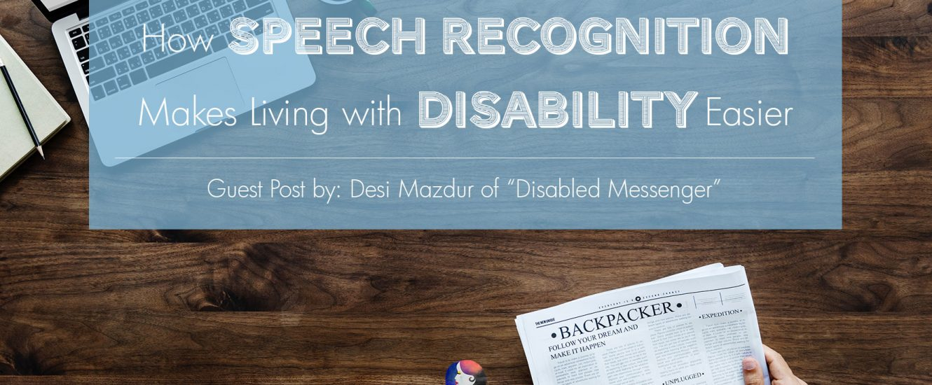 How Speech Recognition Makes Living with Disability Easier | www.achronicvoice.com