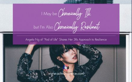 I May be Chronically Ill, but I'm Also Chronically Resilient | www.achronicvoice.com