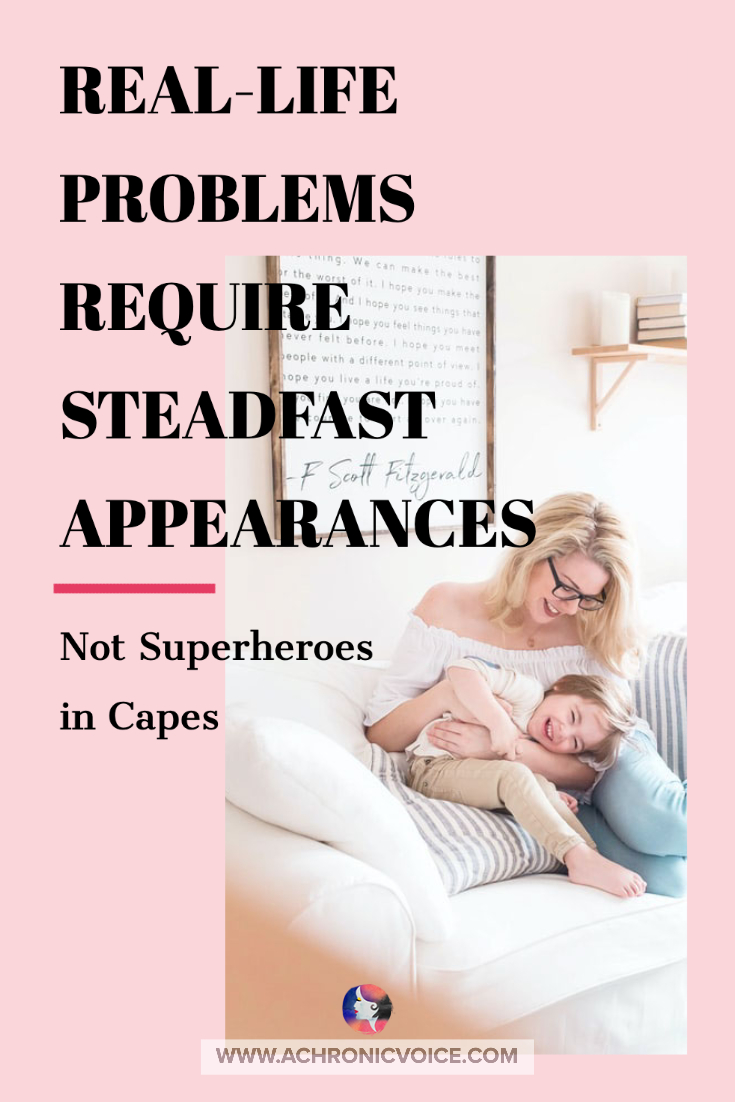 Real-Life Problems Require Steadfast Appearances