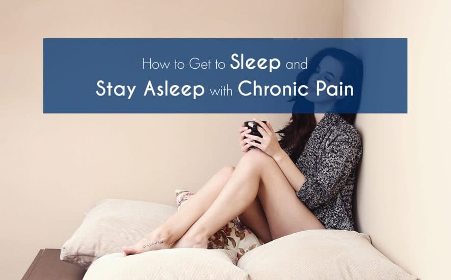 How to Get to Sleep and Stay Asleep with Chronic Pain | www.achronicvoice.com