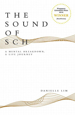 The Sound of Sch, a Mental Breakdown, a Life Journey. By: Danielle Lim