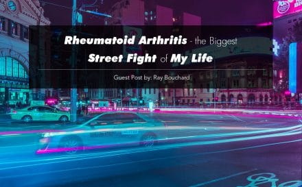Rheumatoid Arthritis – the Biggest Street Fight of My Life | www.achronicvoice.com