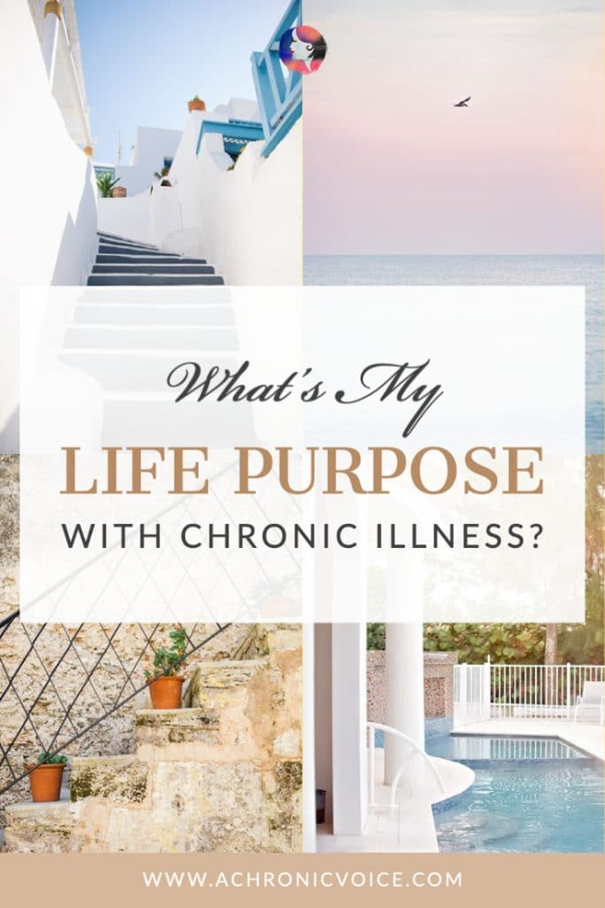 What's My Purpose in Life with Chronic Illness?