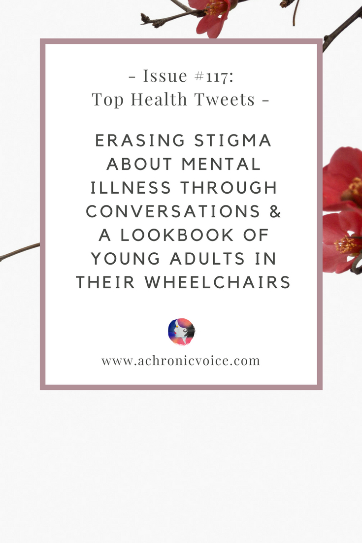 In this issue: The need to erase stigma about mental illness by talking more about it. A beautiful lookbook of young adults in their wheelchairs, power chairs and mobility scooters! Click to read more or pin to save for later. | www.achronicvoice.com | #achronicvoice #tophealthtweets #healthnews #disability #chronicillness #invisibleillness