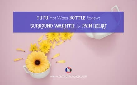YuYu Hot Water Bottle Review: 'Surround Warmth' for Pain Relief | www.achronicvoice.com